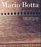Mario Botta : light and gravity : architecture, 1993-2003