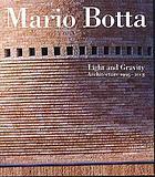 Mario Botta : light and gravity : architecture, 1993-2003