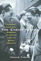 The enemy within : hucksters, racketeers, deserters & civilians during the Second World War