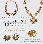 Masterpieces of ancient jewelry : exquisite objects from the cradle of civilization