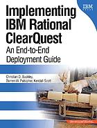 Implementing IBM Rational ClearQuest : an end-to-end deployment guide