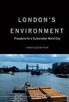 London's environment prospects for a sustainable world city