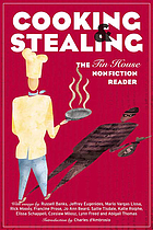 Cooking and stealing : the Tin House nonfiction reader