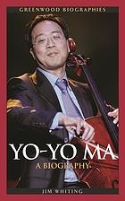 Yo-Yo Ma : a biography