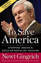 To save America : stopping Obama's secular-socialist machine