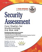 Security assessment : case studies for implementing the NSA IAM