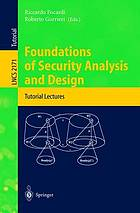 Foundations of security analysis and design : tutorial lectures