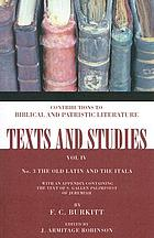 The Old Latin and The Itala. With an appendix containing the text of the S. Gallen Palimpsest of Jeremiah