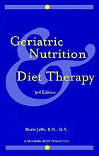 Geriatric nutrition and diet therapy