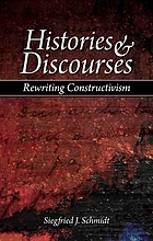 Histories & discourses : rewriting constructivism