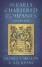The early chartered companies, A.D. 1296-1858