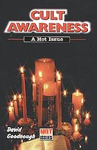 Cult awareness : a hot issue