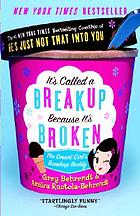 It's called a breakup because it's broken : the smart girl's breakup buddy
