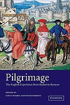 Pilgrimage : the English experience from Becket to Bunyan