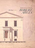 Robert Mills : America's first architect