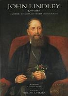 John Lindley, 1799-1865 : gardener-botanist and pioneer orchidologist : bicentenary celebration volume