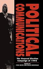 Political communications : the general election campaign of 1987