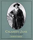 Calamity Jane : her life and her legend