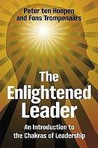 The enlightened leader : an introduction to the chakras of leadership