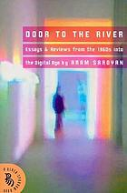 Door to the river : essays and reviews from the 1960s into the digital age