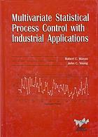 Multivariate statistical process control with industrial applications