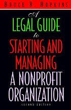 A legal guide to starting and managing a nonprofit organization