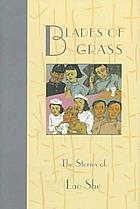 Blades of grass : the stories of Lao She
