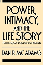 Power, intimacy, and the life story : personological inquiries into identity