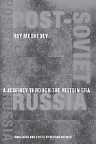 Post-Soviet Russia : a journey through the Yeltsin era