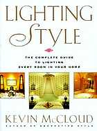 Kevin McCloud's lighting style : the complete guide to lighting every room in your home