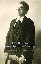 Rudolf Steiner as a spiritual teacher : from the recollections of those who knew him