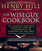 The wiseguy cookbook : my favorite recipes from my life as a goodfella to cooking on the run