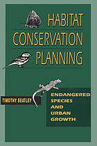 Habitat conservation planning : endangered species and urban growth