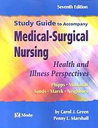 Study guide to accompany Medical-surgical nursing : health and illness perspectives