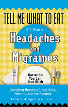 Tell me what to eat if I have headaches and migraines : nutrition you can live with