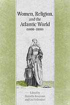 Women, religion, and the Atlantic world (1600-1800)