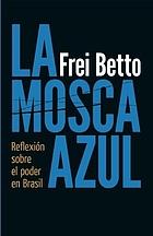 La mosca azul : reflexión sobre el poder en Brasil