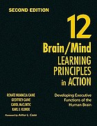 12 brain/mind learning principles in action : developing executive functions of the human brain