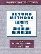 Beyond methods : components of second language teacher education