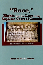 """Race,"" rights and the law in the Supreme Court of Canada : historical case studies"