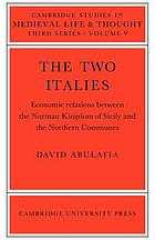 The two Italies : economic relations between the Norman kingdom of Sicily and the northern communes