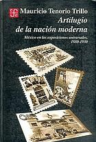Artilugio de la nación moderna : México en las exposiciones universales, 1880-1930