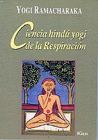 The Hindu-Yogi science of breath : a complete manual of the Oriental breathing philosophy of physical, mental, psychic and spiritual development