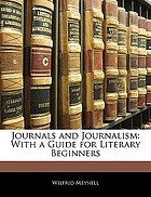 Journals and journalism: with a guide for literary beginners