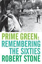 Prime green : remembering the sixties