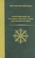 Kyōgyōshinshō : on teaching, practice, faith, and enlightenment