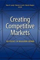 Creating competitive markets : the politics of regulatory reform