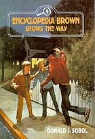 Encyclopedia Brown shows the way; ten all-new mysteries
