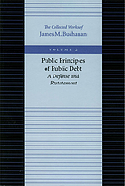 Public principles of public debt, a defense and restatement