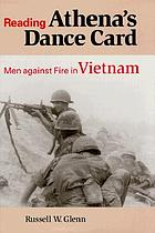 Reading Athena's dance card : men against fire in Vietnam